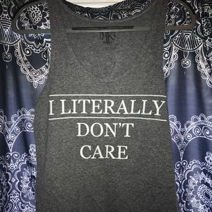 """""""I literally don't care"""" grey tank top"""